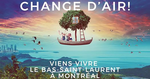 Change d'air! Viens vivre le Bas-Saint-Laurent à Montréal